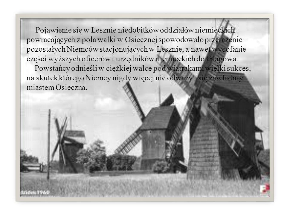 Pojawienie się w Lesznie niedobitków oddziałów niemieckich powracających z pola walki w Osiecznej spowodowało przerażenie pozostałych Niemców stacjonu