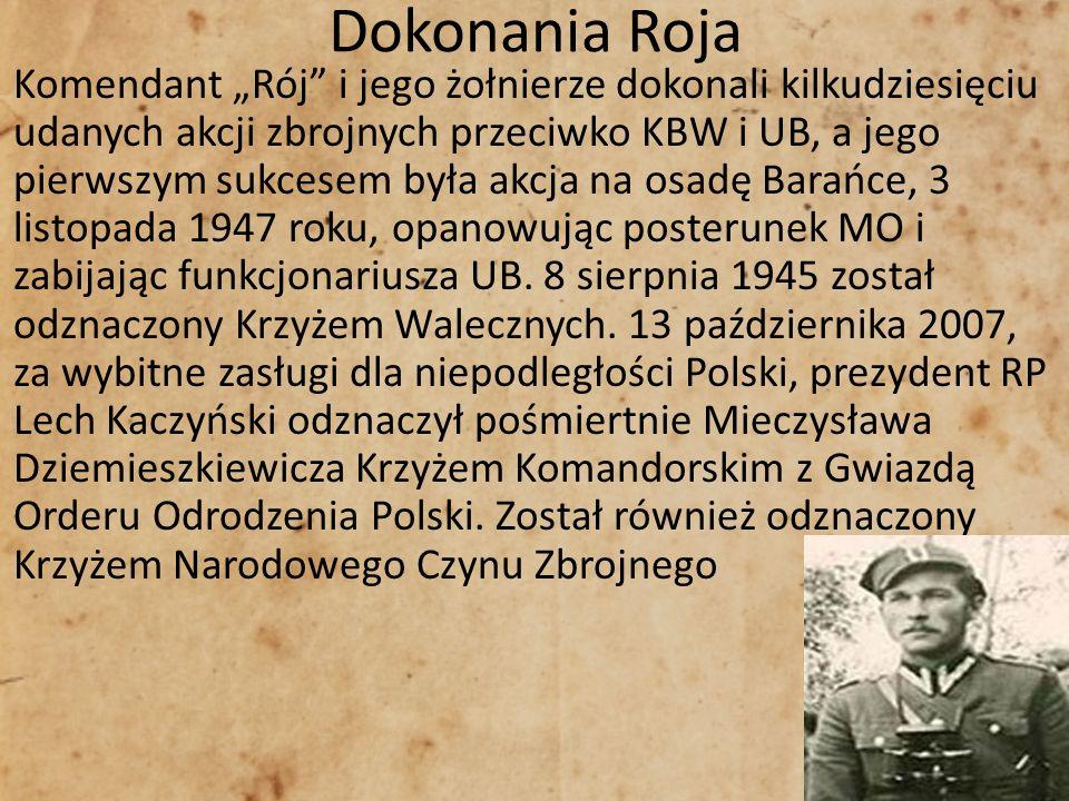 Dokonania Roja Komendant Rój i jego żołnierze dokonali kilkudziesięciu udanych akcji zbrojnych przeciwko KBW i UB, a jego pierwszym sukcesem była akcj