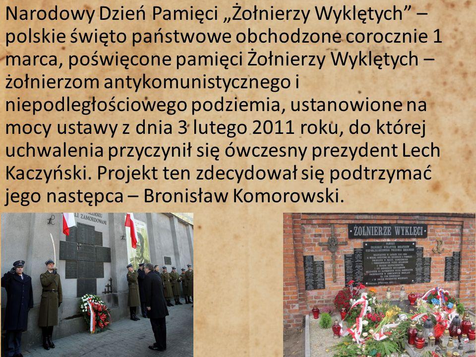 Narodowy Dzień Pamięci Żołnierzy Wyklętych – polskie święto państwowe obchodzone corocznie 1 marca, poświęcone pamięci Żołnierzy Wyklętych – żołnierzo