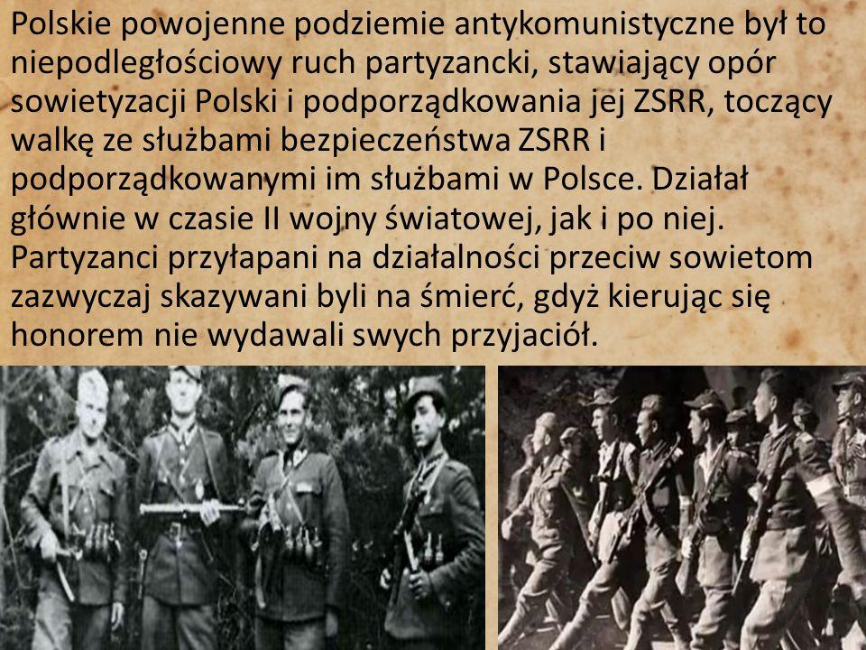 Polskie powojenne podziemie antykomunistyczne był to niepodległościowy ruch partyzancki, stawiający opór sowietyzacji Polski i podporządkowania jej ZS
