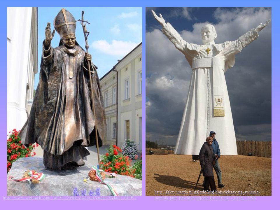 http://www.wgorach.com/?id=62789&location=f&msg=1&lang_id=PL http://fakty.interia.pl/galerie/kraj/najwiekszy-na-swiecie- pomnik-jana-pawla-ii-zdjecie,