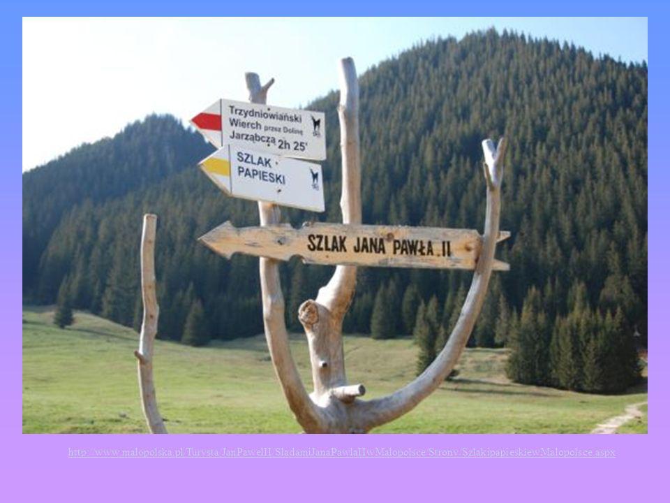 http://www.malopolska.pl/Turysta/JanPawelII/SladamiJanaPawlaIIwMalopolsce/Strony/SzlakipapieskiewMalopolsce.aspx