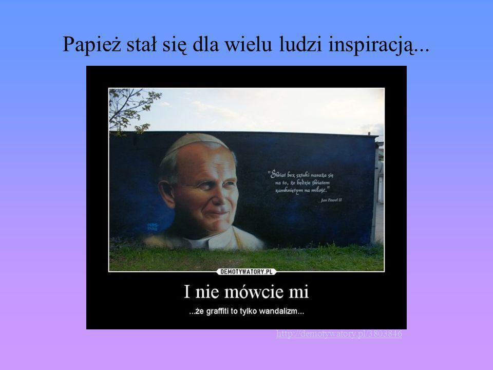 Papież stał się dla wielu ludzi inspiracją... http://demotywatory.pl/3803846