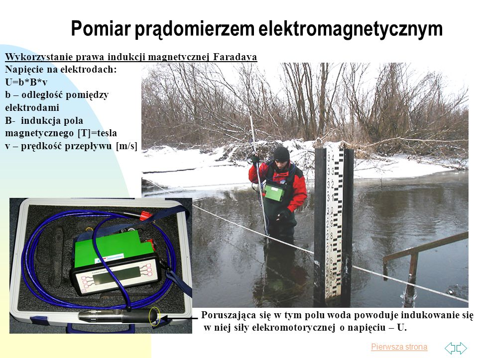 Pierwsza strona METODY POMIAROWE - integracyjne n metody integracji powierzchniowej, w której stosowano dwa rodzaje zestawów: - z użyciem młynka, napowietrznych dalmierzy elektroakustycznych i analogowej echosondy do pomiarów głębokości - z użyciem zestawu ultradźwiękowego, n metody wykorzystującej akustyczne zjawisko Dopplera - ADCP (Akustyczny, dopplerowski prądomierz profilujący).