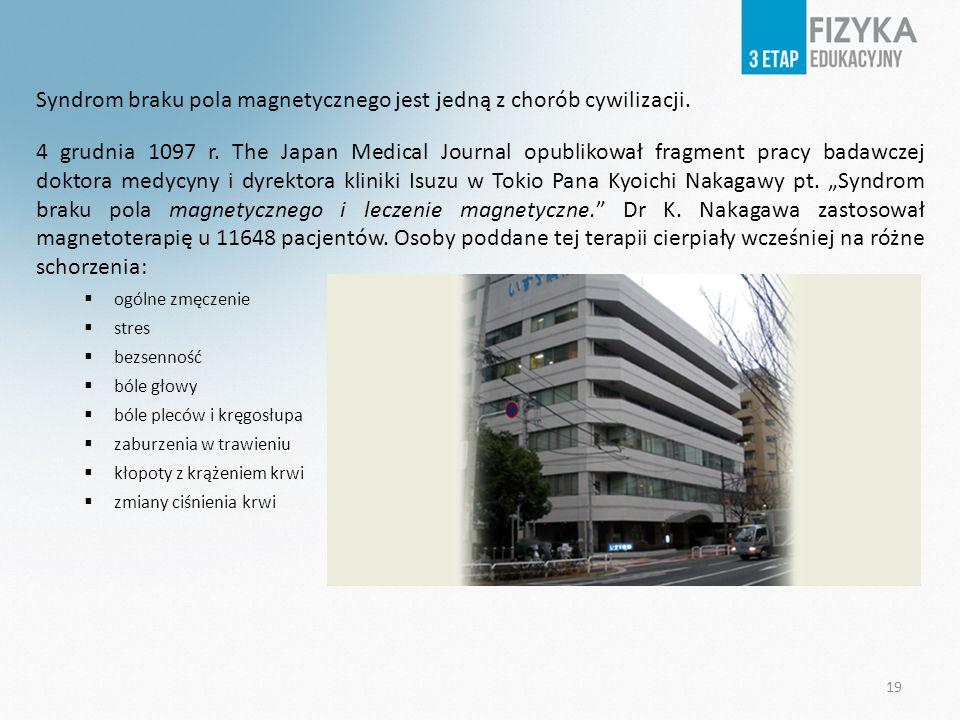 Syndrom braku pola magnetycznego jest jedną z chorób cywilizacji. 4 grudnia 1097 r. The Japan Medical Journal opublikował fragment pracy badawczej dok