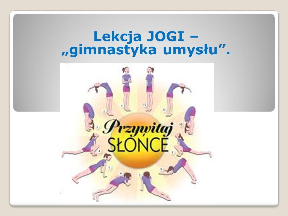 Lekcja JOGI – gimnastyka umysłu.