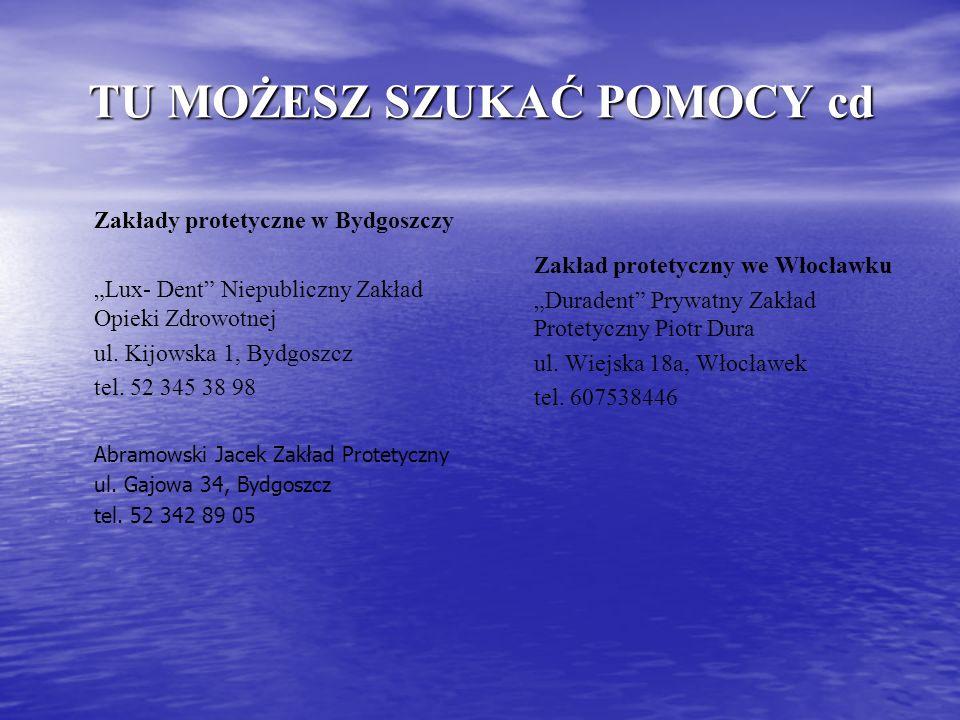 TU MOŻESZ SZUKAĆ POMOCY cd Zakłady protetyczne w Bydgoszczy Lux- Dent Niepubliczny Zakład Opieki Zdrowotnej ul. Kijowska 1, Bydgoszcz tel. 52 345 38 9
