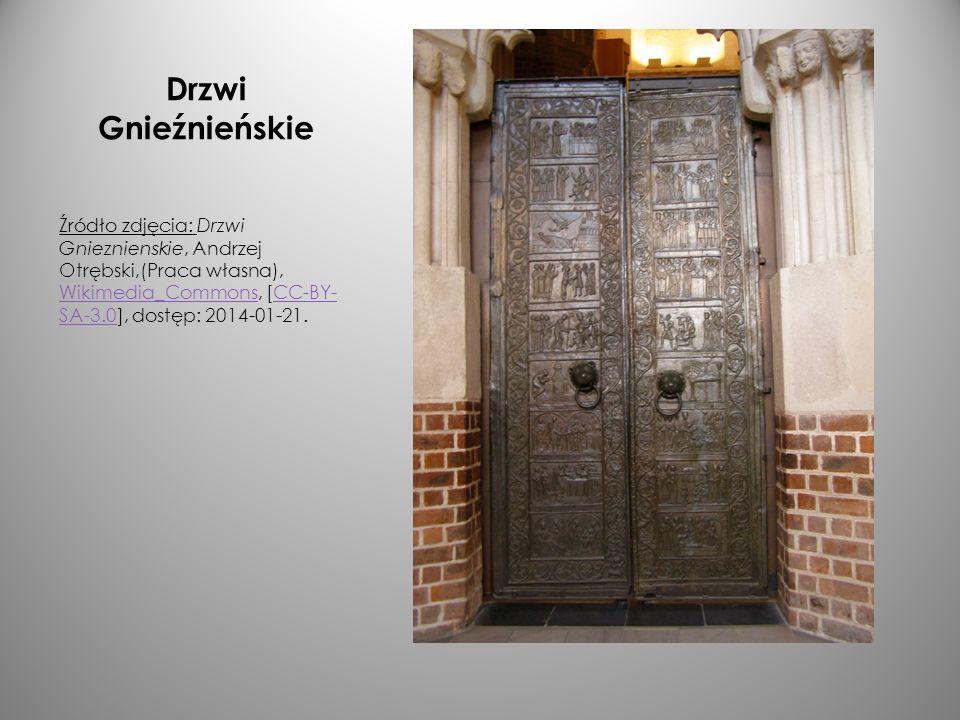 Drzwi Gnieźnieńskie Źródło zdjęcia: Drzwi Gnieznienskie, Andrzej Otrębski,(Praca własna), Wikimedia_Commons, [CC-BY- SA-3.0], dostęp: 2014-01-21. Wiki