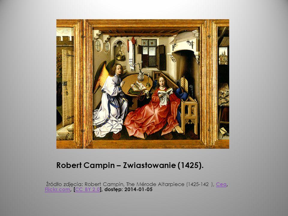 Robert Campin – Zwiastowanie (1425). Źródło zdjęcia: Robert Campin, The Mérode Altarpiece (1425-142 ), Cea, Flickr.com, [CC BY 2.0], dostęp: 2014-01-0