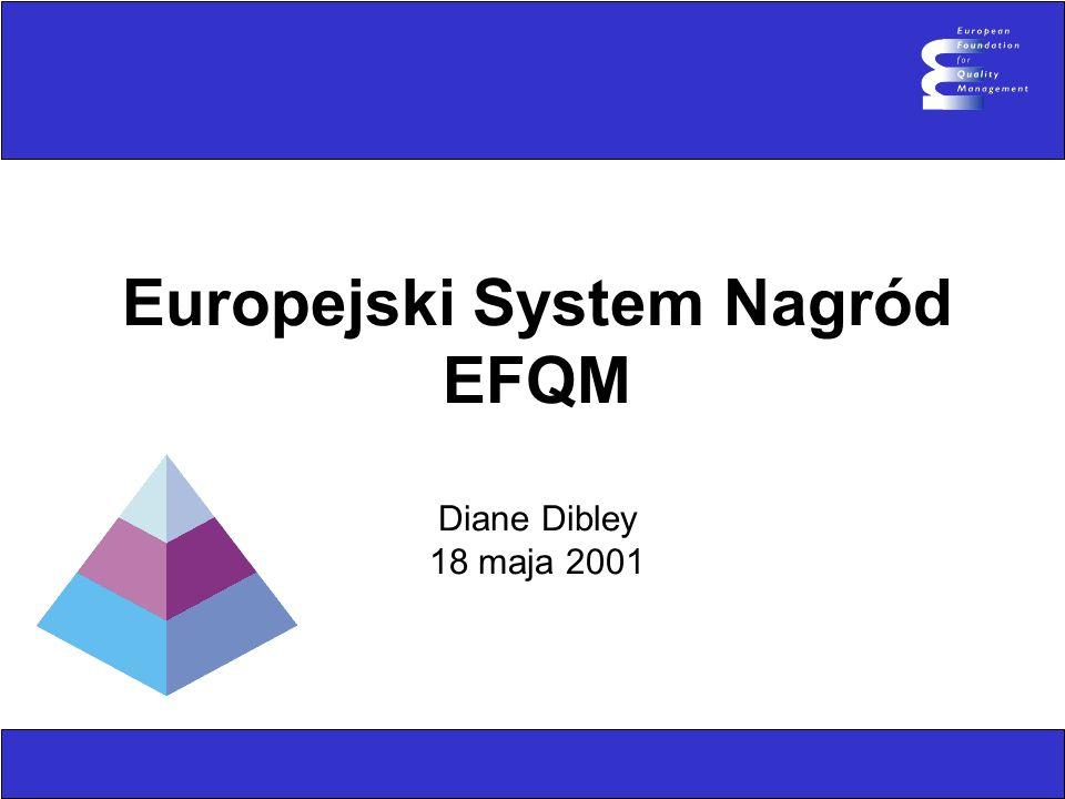 Europejski System Nagród EFQM Diane Dibley 18 maja 2001