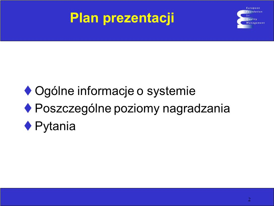 2 Plan prezentacji Ogólne informacje o systemie Poszczególne poziomy nagradzania Pytania