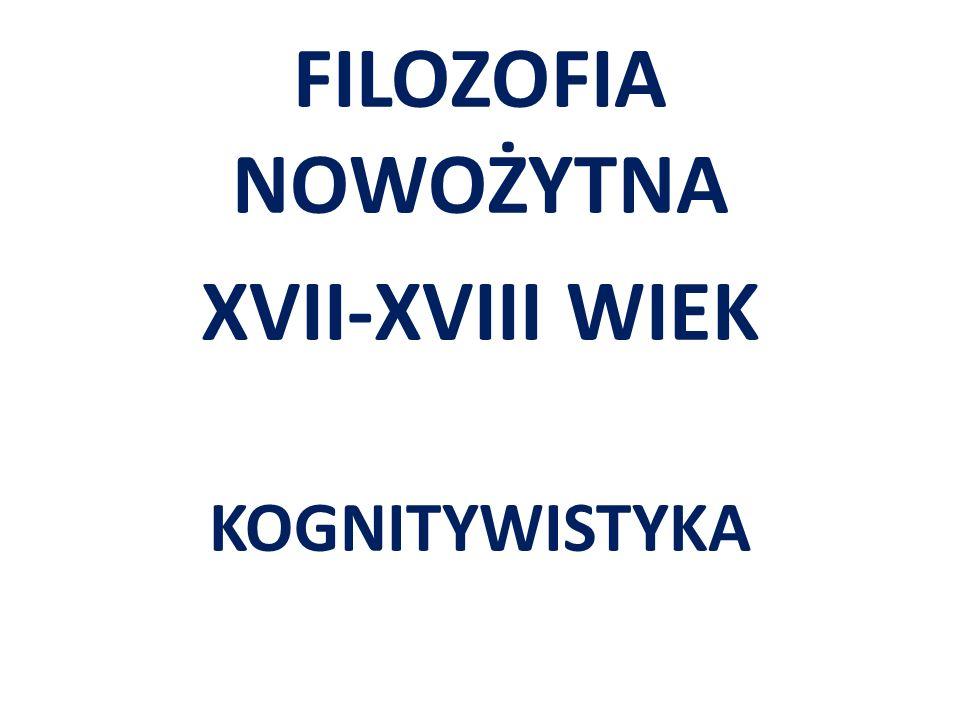 FILOZOFIA NOWOŻYTNA XVII-XVIII WIEK KOGNITYWISTYKA