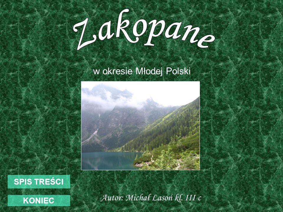 SPIS TREŚCI KONIEC Autor: Michał Lasoń kl. III c w okresie Młodej Polski