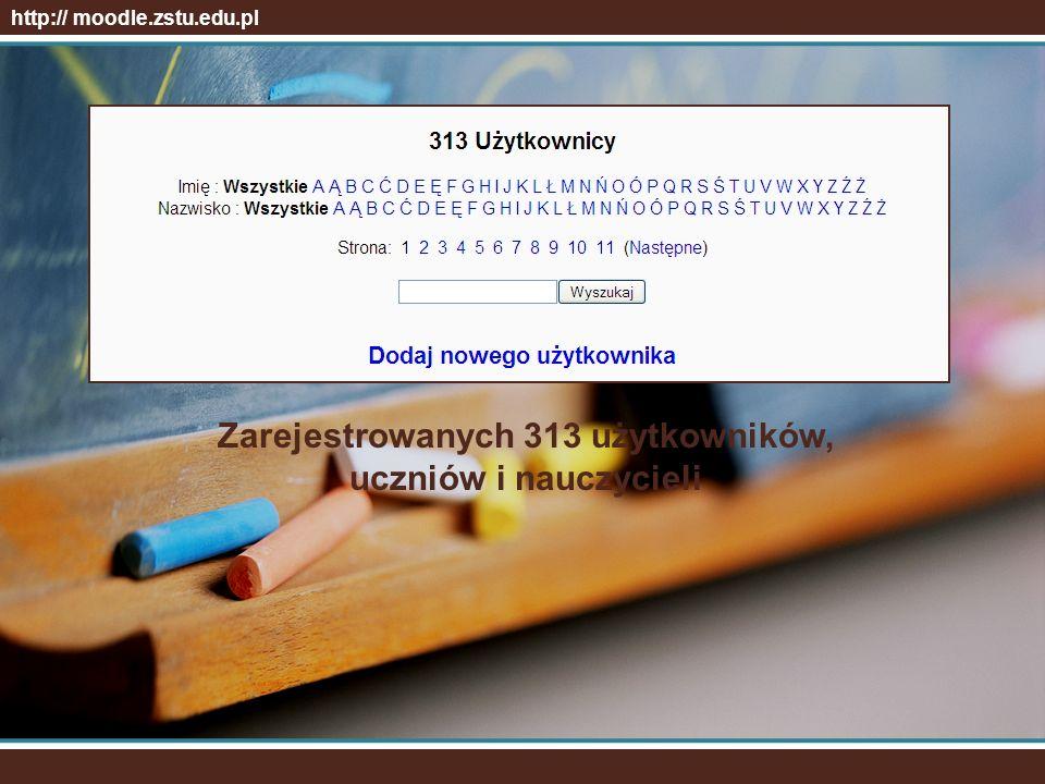 http:// moodle.zstu.edu.pl 39 kursów zgrupowanych w różnych kategoriach