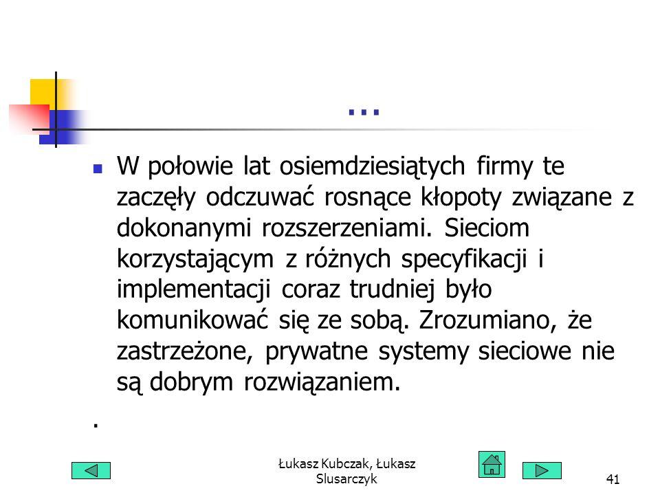 Łukasz Kubczak, Łukasz Slusarczyk41... W połowie lat osiemdziesiątych firmy te zaczęły odczuwać rosnące kłopoty związane z dokonanymi rozszerzeniami.