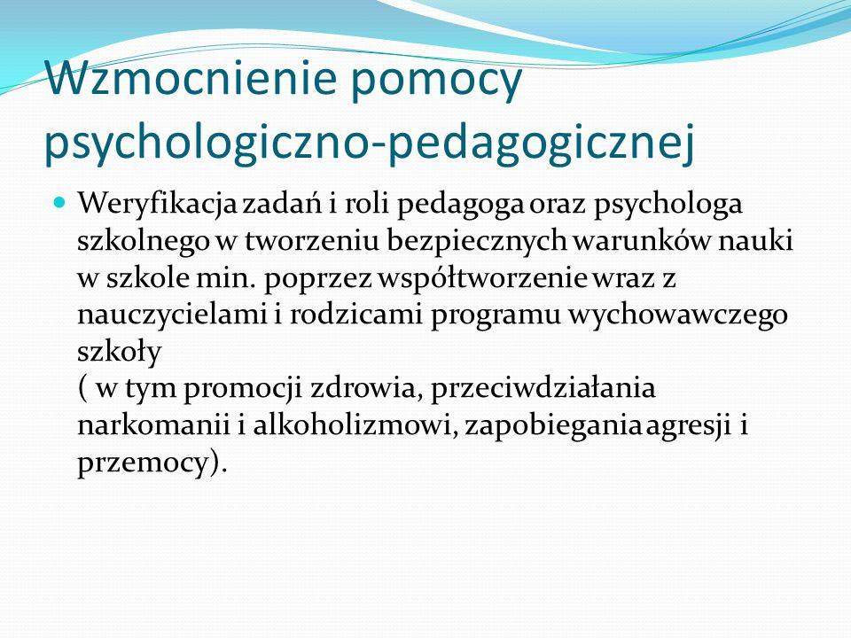 Wzmocnienie pomocy psychologiczno-pedagogicznej Weryfikacja zadań i roli pedagoga oraz psychologa szkolnego w tworzeniu bezpiecznych warunków nauki w