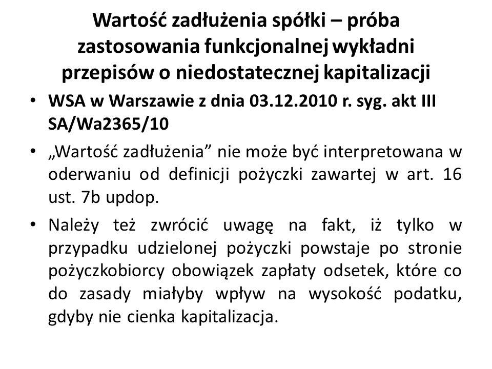 Wartość zadłużenia spółki – próba zastosowania funkcjonalnej wykładni przepisów o niedostatecznej kapitalizacji WSA w Warszawie z dnia 03.12.2010 r. s