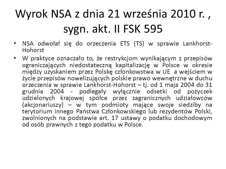Wyrok NSA z dnia 21 września 2010 r., sygn. akt. II FSK 595 NSA odwołał się do orzeczenia ETS (TS) w sprawie Lankhorst- Hohorst W praktyce oznaczało t