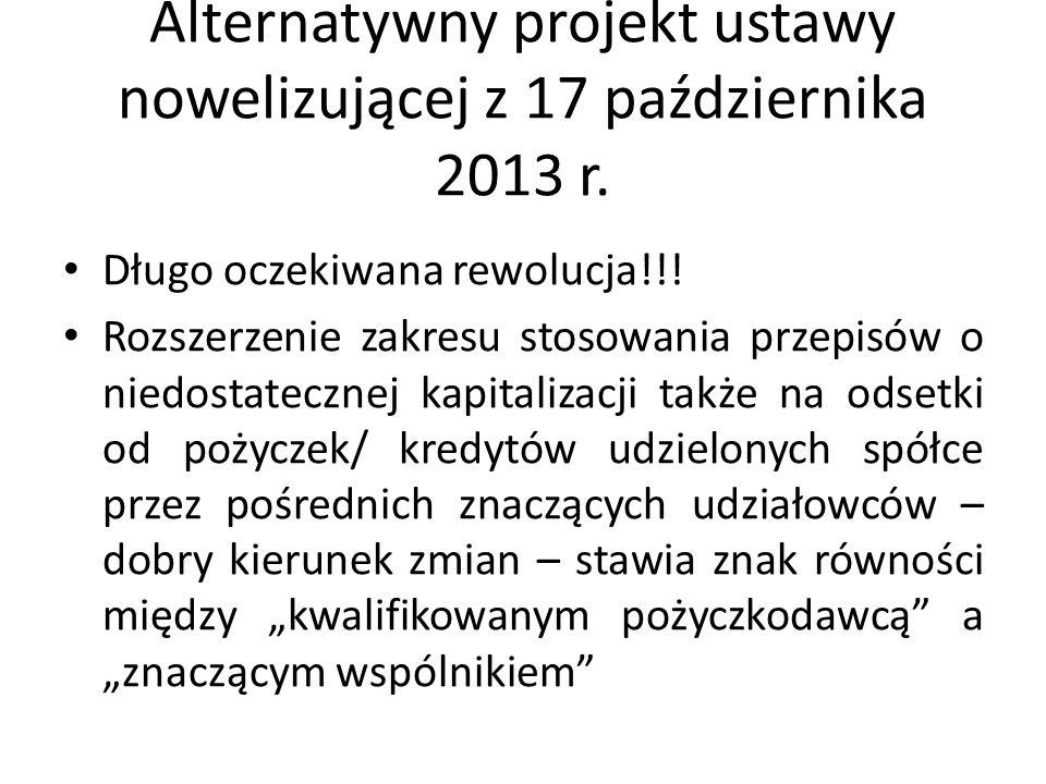 Alternatywny projekt ustawy nowelizującej z 17 października 2013 r. Długo oczekiwana rewolucja!!! Rozszerzenie zakresu stosowania przepisów o niedosta