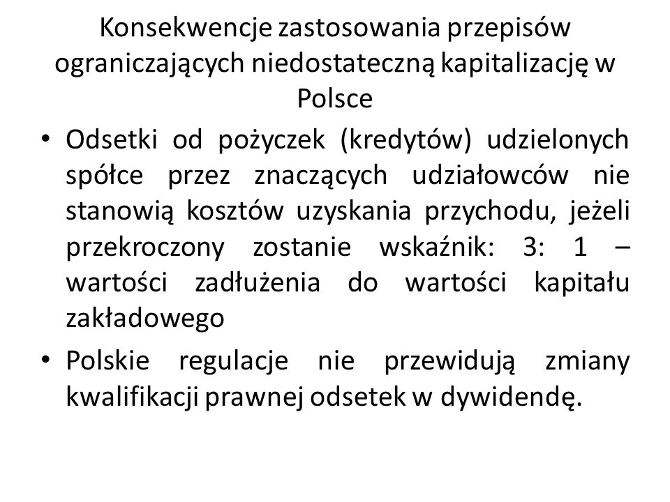 Konsekwencje zastosowania przepisów ograniczających niedostateczną kapitalizację w Polsce Odsetki od pożyczek (kredytów) udzielonych spółce przez znac