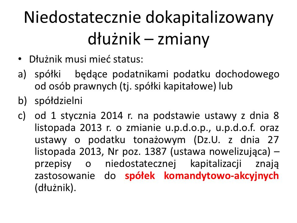 Niedostatecznie dokapitalizowany dłużnik – dalsze zmiany Do 31 grudnia 2013 r.