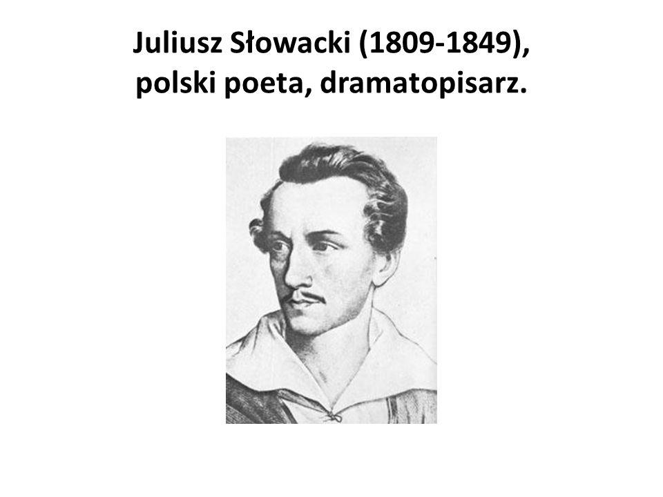 Juliusz Słowacki (1809-1849), polski poeta, dramatopisarz.