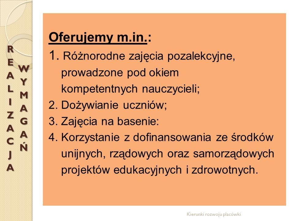 Oferujemy m.in.: 1. Różnorodne zajęcia pozalekcyjne, prowadzone pod okiem kompetentnych nauczycieli; 2. Dożywianie uczniów; 3. Zajęcia na basenie: 4.