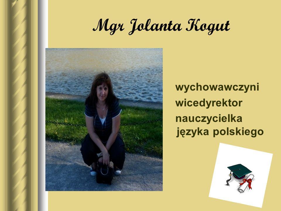 Mgr Jolanta Kogut wychowawczyni wicedyrektor nauczycielka języka polskiego