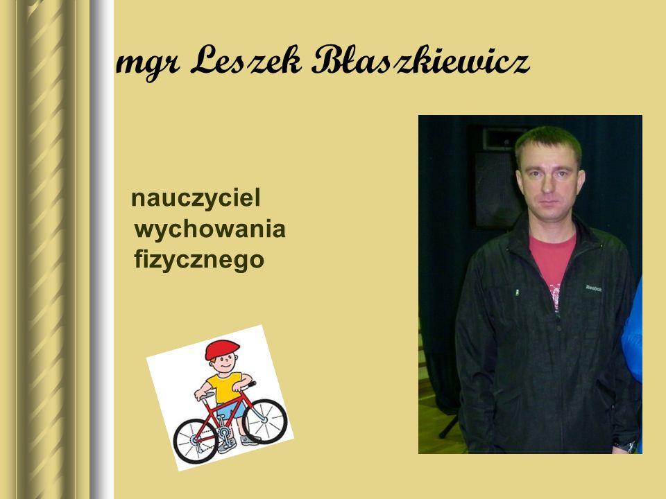 mgr Leszek Błaszkiewicz nauczyciel wychowania fizycznego