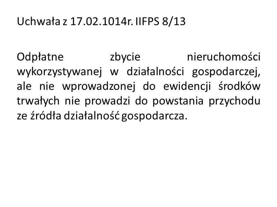 Uchwała z 17.02.1014r. IIFPS 8/13 Odpłatne zbycie nieruchomości wykorzystywanej w działalności gospodarczej, ale nie wprowadzonej do ewidencji środków