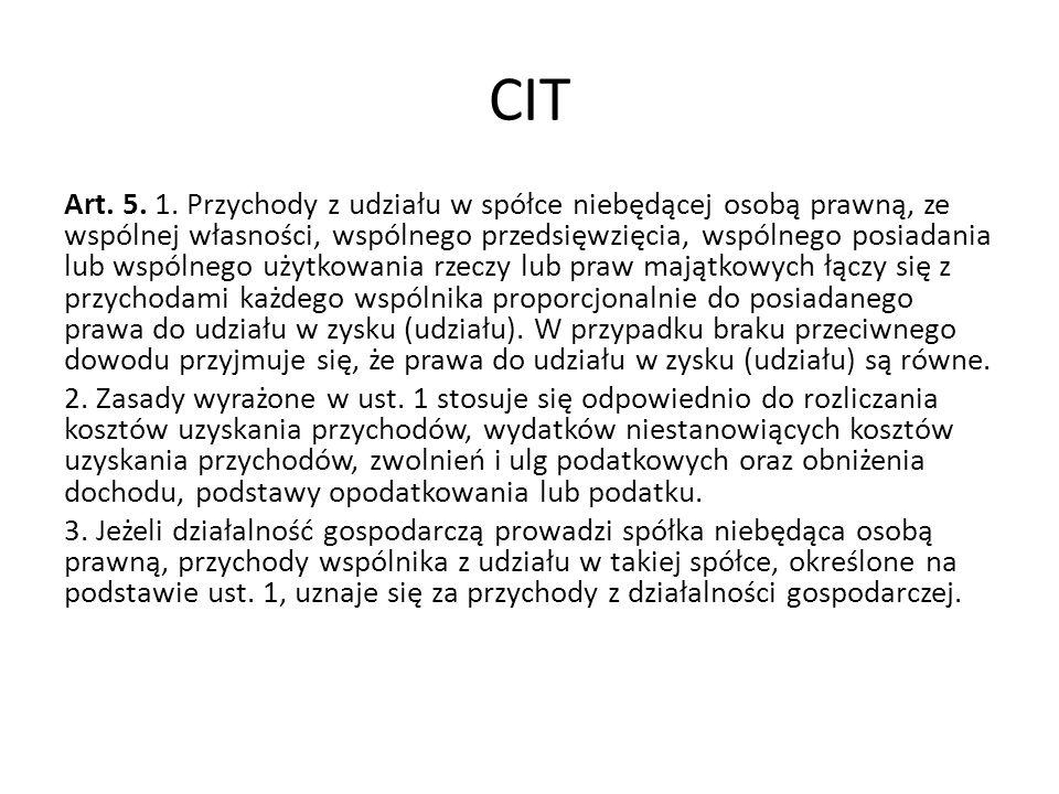 CIT Art. 5. 1. Przychody z udziału w spółce niebędącej osobą prawną, ze wspólnej własności, wspólnego przedsięwzięcia, wspólnego posiadania lub wspóln