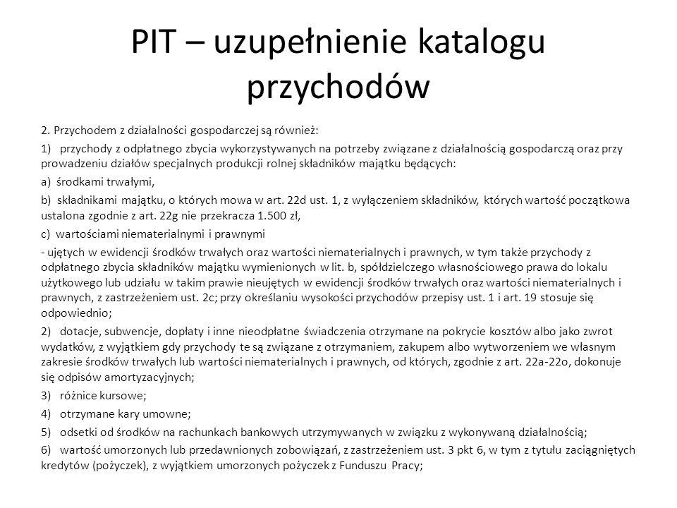 PIT – uzupełnienie katalogu przychodów 2. Przychodem z działalności gospodarczej są również: 1) przychody z odpłatnego zbycia wykorzystywanych na potr
