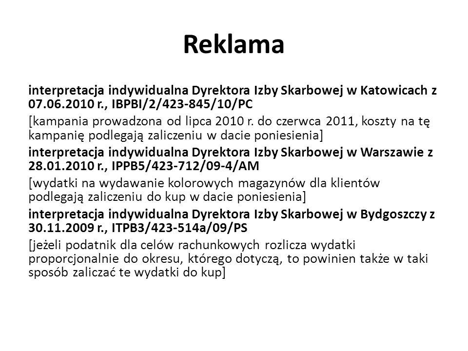 Reklama interpretacja indywidualna Dyrektora Izby Skarbowej w Katowicach z 07.06.2010 r., IBPBI/2/423-845/10/PC [kampania prowadzona od lipca 2010 r.