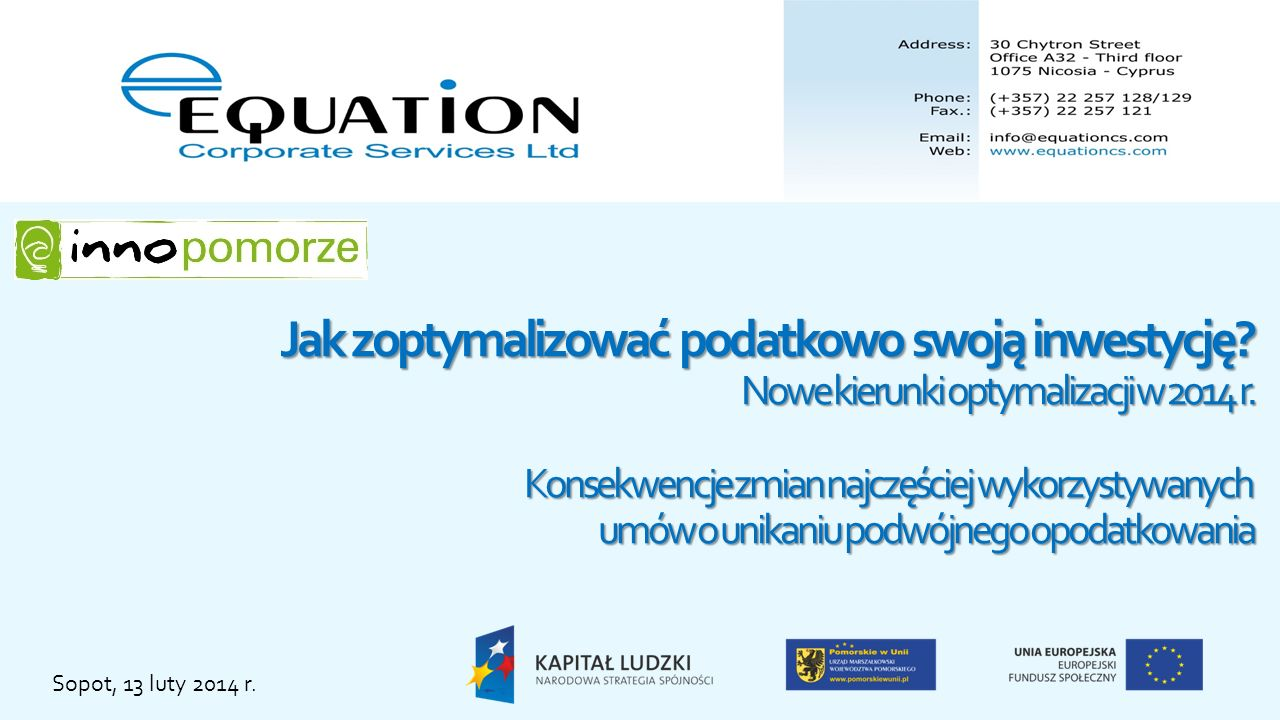 Sopot, 13 luty 2014 r. Prowadzenie działalności finansowej poprzez podmioty cypryjskie