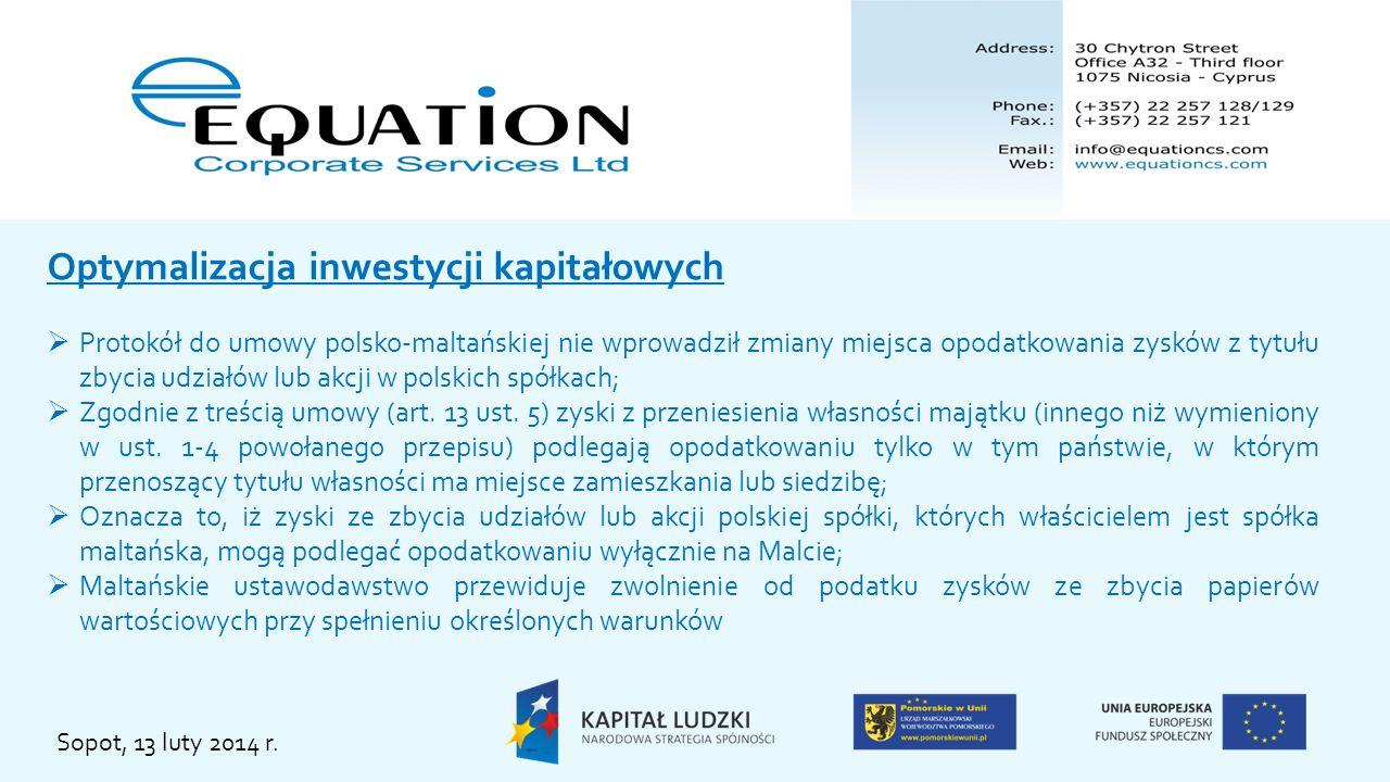 Sopot, 13 luty 2014 r. Optymalizacja inwestycji kapitałowych Protokół do umowy polsko-maltańskiej nie wprowadził zmiany miejsca opodatkowania zysków z