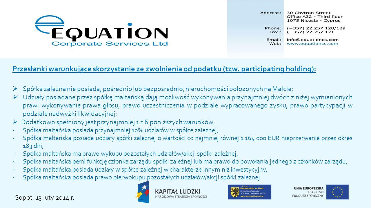 Sopot, 13 luty 2014 r. Przesłanki warunkujące skorzystanie ze zwolnienia od podatku (tzw. participating holding): Spółka zależna nie posiada, pośredni