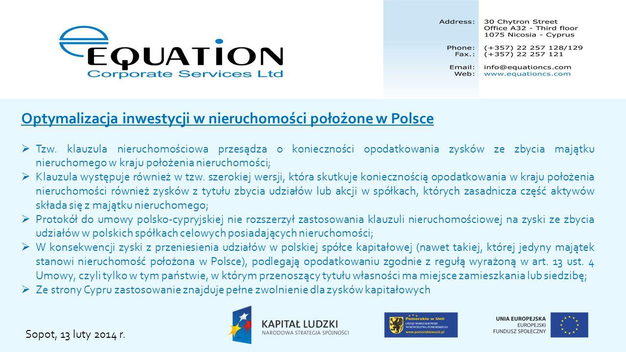 Optymalizacja inwestycji w nieruchomości położone w Polsce Tzw. klauzula nieruchomościowa przesądza o konieczności opodatkowania zysków ze zbycia mają