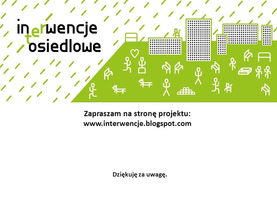 Zapraszam na stronę projektu: www.interwencje.blogspot.com Dziękuję za uwagę.