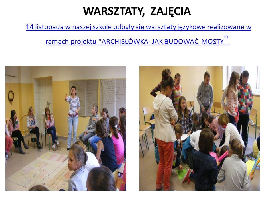 WARSZTATY, ZAJĘCIA 14 listopada w naszej szkole odbyły się warsztaty językowe realizowane w ramach projektu
