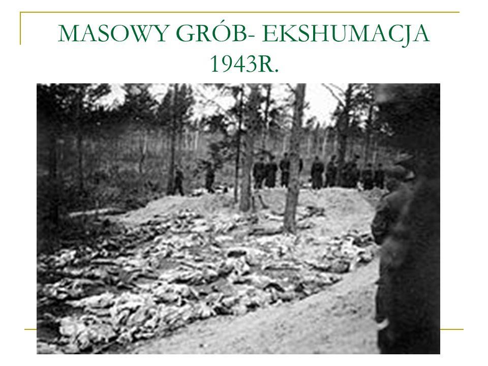 MASOWY GRÓB- EKSHUMACJA 1943R.