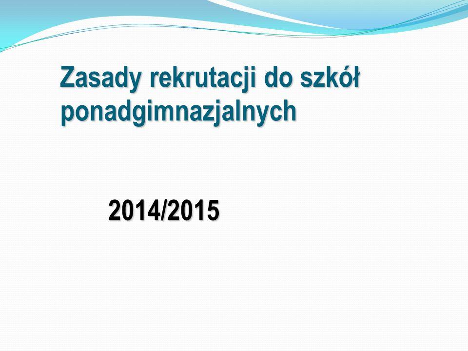 Zasady rekrutacji do szkół ponadgimnazjalnych 2014/2015