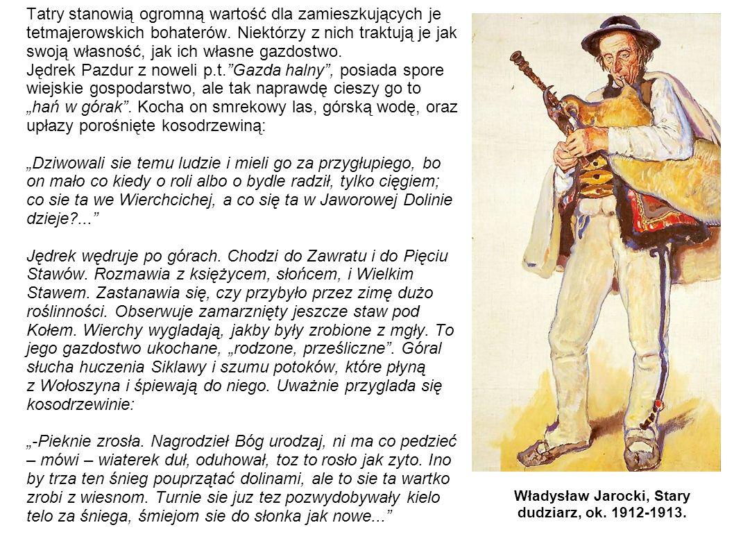 Tatry stanowią ogromną wartość dla zamieszkujących je tetmajerowskich bohaterów. Niektórzy z nich traktują je jak swoją własność, jak ich własne gazdo