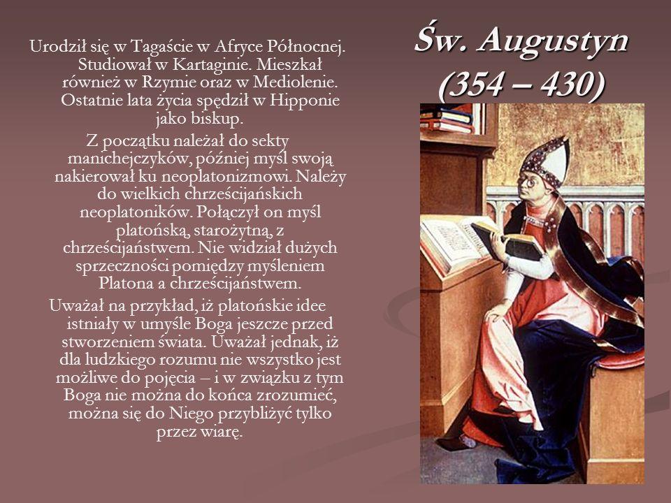 Św. Augustyn (354 – 430) Urodził się w Tagaście w Afryce Północnej. Studiował w Kartaginie. Mieszkał również w Rzymie oraz w Mediolenie. Ostatnie lata