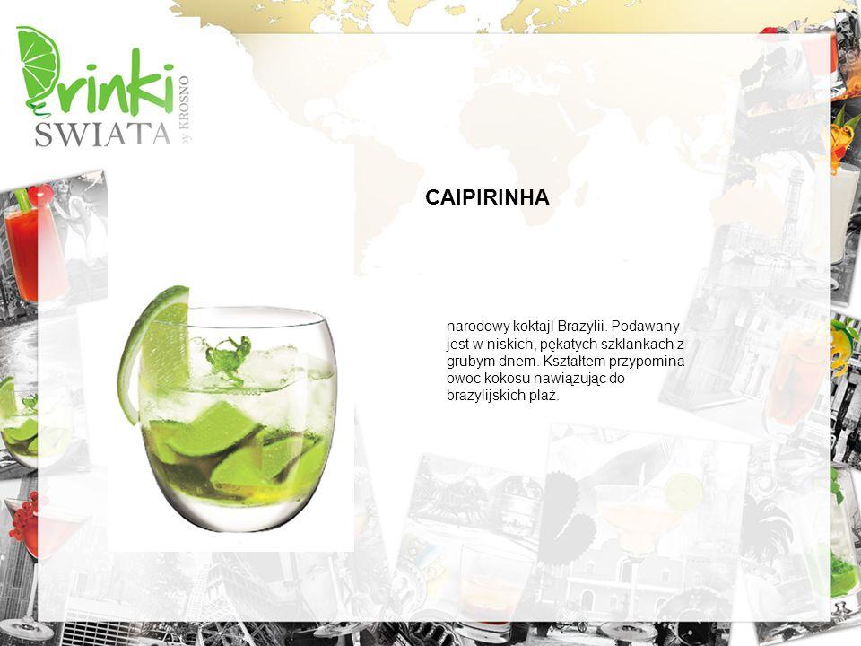 CAIPIRINHA narodowy koktajl Brazylii. Podawany jest w niskich, pękatych szklankach z grubym dnem. Kształtem przypomina owoc kokosu nawiązując do brazy