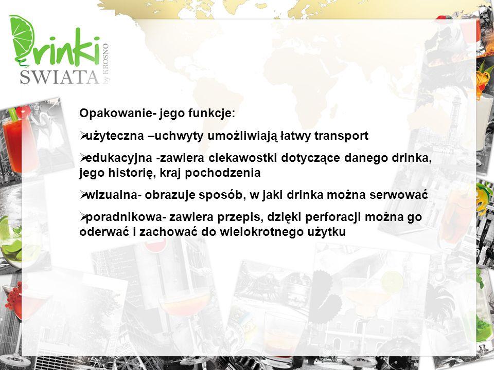 Opakowanie- jego funkcje: użyteczna –uchwyty umożliwiają łatwy transport edukacyjna -zawiera ciekawostki dotyczące danego drinka, jego historię, kraj