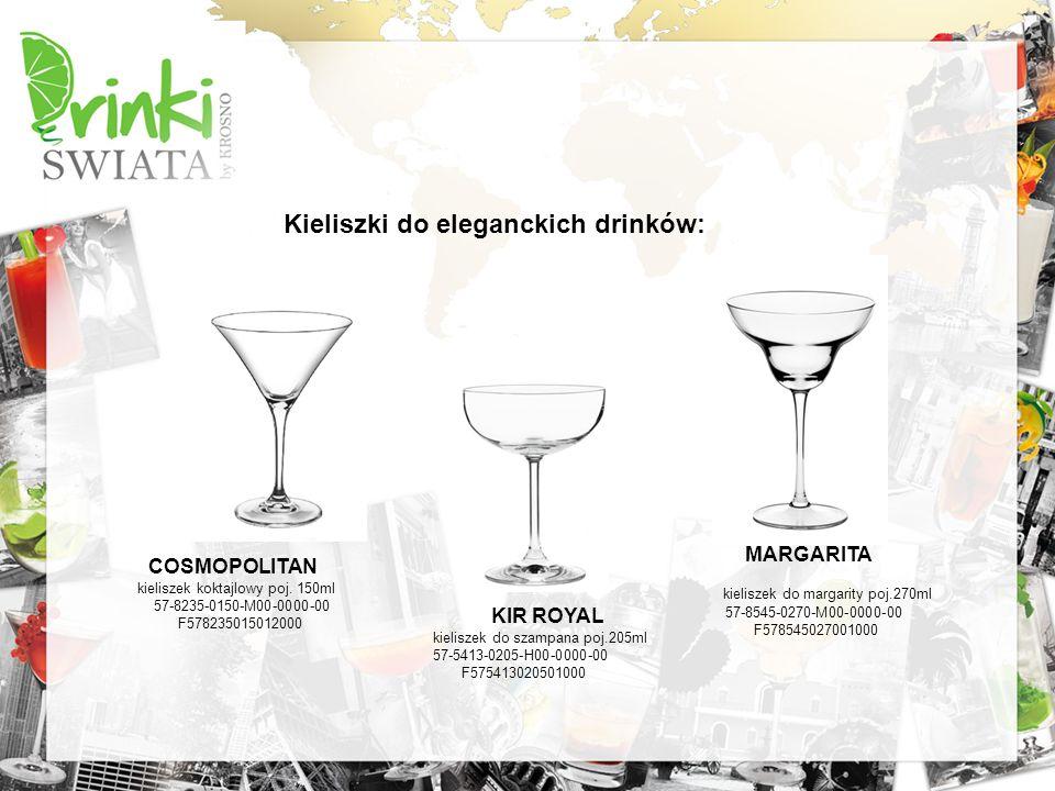 Kieliszki do eleganckich drinków: COSMOPOLITAN kieliszek koktajlowy poj. 150ml 57-8235-0150-M00-0000-00 F578235015012000 KIR ROYAL kieliszek do szampa
