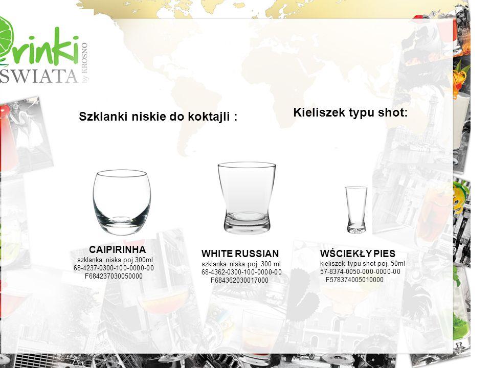 Szklanki niskie do koktajli : CAIPIRINHA szklanka niska poj.300ml 68-4237-0300-100-0000-00 F684237030050000 WHITE RUSSIAN szklanka niska poj. 300 ml 6