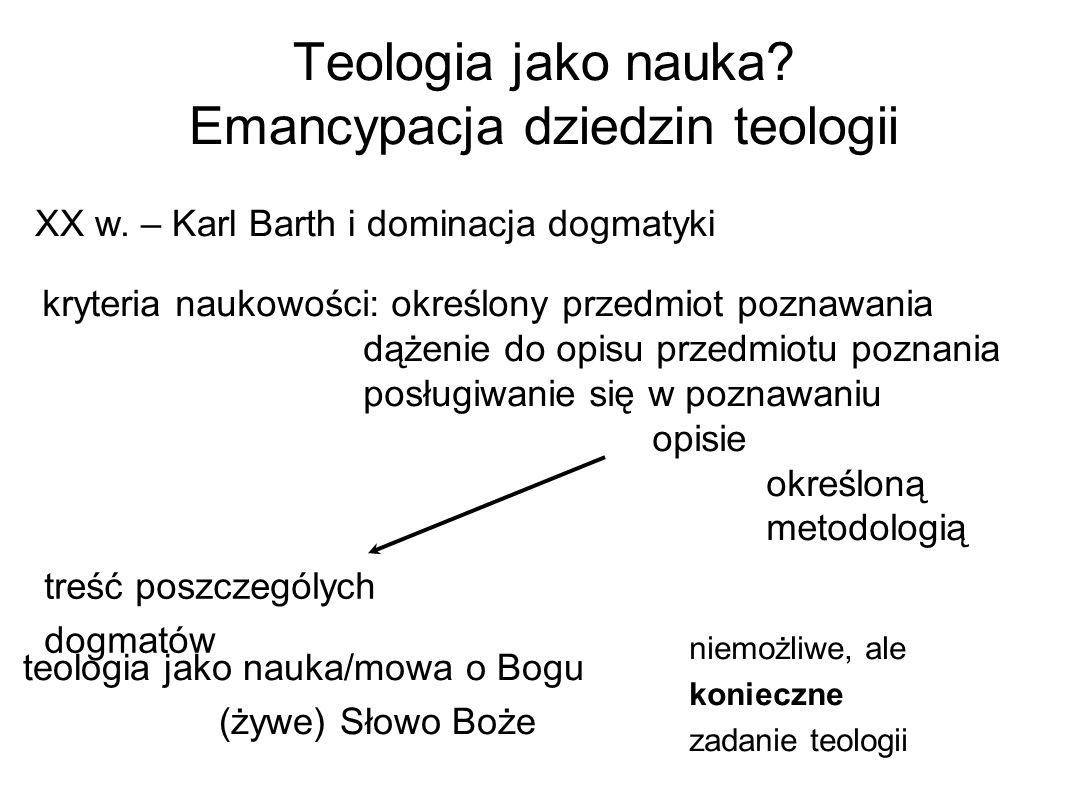 Teologia jako nauka. Emancypacja dziedzin teologii XX w.