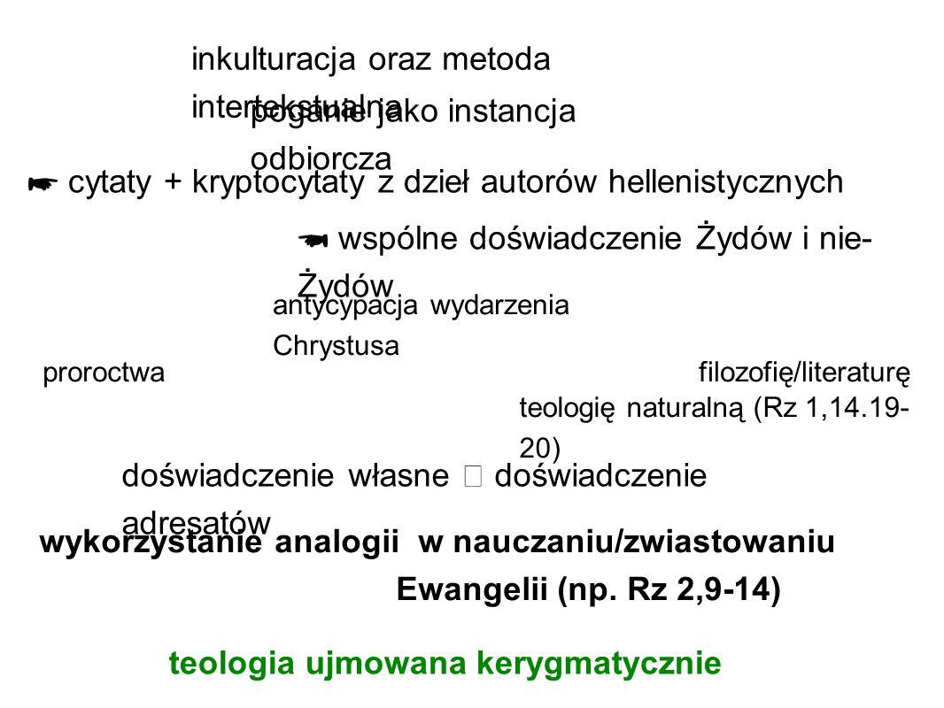 inkulturacja oraz metoda intertekstualna cytaty + kryptocytaty z dzieł autorów hellenistycznych poganie jako instancja odbiorcza teologia ujmowana ker
