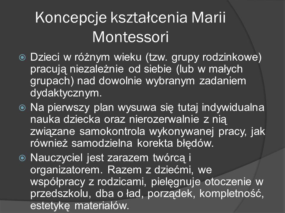 Koncepcje kształcenia Marii Montessori Dzieci w różnym wieku (tzw.